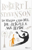 Lo strano caso del dottor Jekyll e del signor Hyde di Robert L. Stevenson