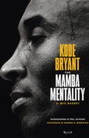 The mamba mentality. Il mio basket di Kobe Bryant